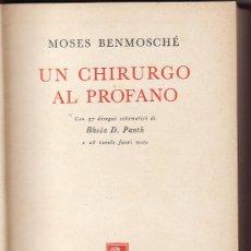 Libros de segunda mano: *** B760 - UN CHIRURGO AL PROFANO - MOSES BENMOSCHE - ARNOLDO MONDADORI EDITORE. Lote 27814084