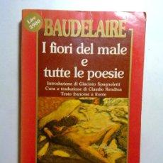 Libros de segunda mano - i fiori del male e tutte le poesie, baudelaire, edi.newton 1988, en italiano - 28159694