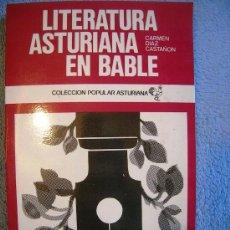 Libros de segunda mano: LITERATURA ASTURIANA EN BABLE.CARMEN DIAZ CASTAÑON. COL. POPULAR ASTURIANA. NÚM. 8. ASTURIAS, 1976.. Lote 121872570
