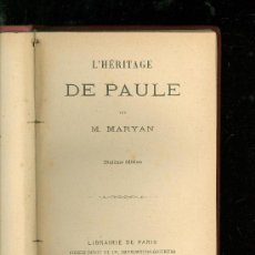 Libros de segunda mano: L´HERITAGE DE PAULE. M. MARYAN. DIXIEME EDITION. LIBRAIRIE DE PARIS. FIRMIN-DIDOT ET CIE. 315 PAG.. Lote 28423830