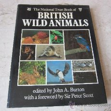 Libros de segunda mano: JOHN A. BURTON -THE NATIONAL TRUST BOOK OF BRITISH WILD ANIMALS - GUILD PUBLISHING 1984. Lote 28741775