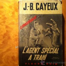 Libros de segunda mano: L' AGENT SPECIAL A TRAHI, J-B CAYEUX. (EDITIONS FLEUVE NOIR, 1972). Lote 28870211