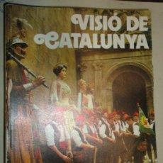 Libros de segunda mano: 'VISIÓ DE CATALUNYA', EN CATALÁN. 320 PÁGINAS, AÑO 1974, CON MUCHAS FOTOGRAFÍAS.. Lote 29498902
