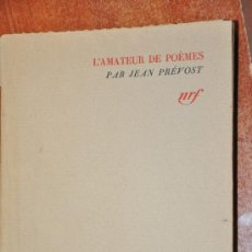 Libros de segunda mano: L´AMATEUR DE POEMES PAR JEAN PREVOST COLECTION METAMORPHOSES IX GALLIMARD 1940. Lote 29611499