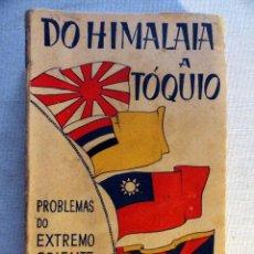 Libros de segunda mano: DO HIMALAIA A TÓQUIO, POR RODOLFO WALTER. 1941 TEXTO EN PORTUGUÉS. Lote 29703486