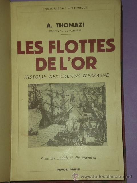 Libros de segunda mano: LES FLOTTES DE L´OR. HISTOIRE DES GALIONS D´ESPAGNE.(1937) - Foto 2 - 30043766