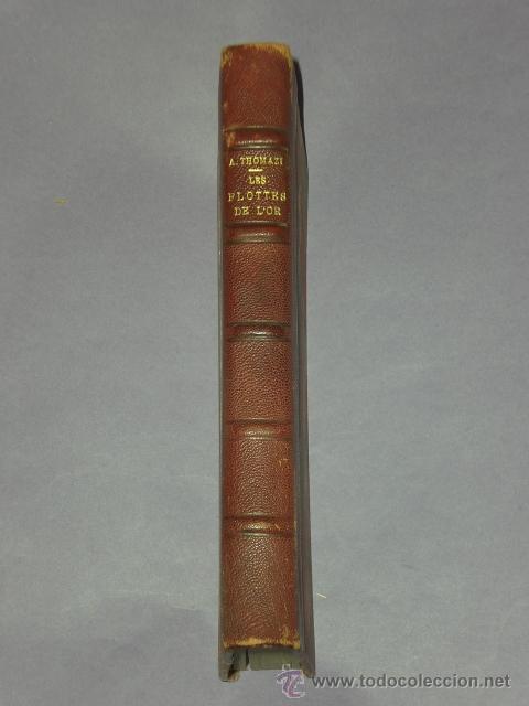Libros de segunda mano: LES FLOTTES DE L´OR. HISTOIRE DES GALIONS D´ESPAGNE.(1937) - Foto 5 - 30043766