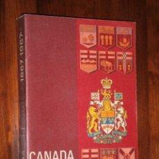 Libros de segunda mano: CANADA UN SIÈCLE 1867-1967 POR ROGER DUHAMEL, IMPRIMEUR DE LA REINE EN OTTAWA 1967 (FRANCÉS). Lote 30744766