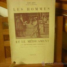 Libros de segunda mano: LES HOMMES ET LE MÉDICAMENT (RENÉ BRUN-DOCTEUR EN PHARMACIE). Lote 31406137