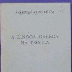 Libros de segunda mano: GALICIA. A LÓNGOA GALEGA NA ESCOLA. VALENTÍN ARIAS LÓPEZ. GALAXIA 1963.. Lote 32040057