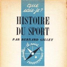 Libros de segunda mano: HISTOIRE DU SPORT - BERNARD GILLET - PRESSES UNIVERSITAIRES DE FRANCE - AN 1949. Lote 32291169