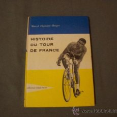 Libros de segunda mano: MARCEL DIAMANT-BERGER HISTOIRE DU TOUR DE FRANCE COLLECTION GRAND PAVOIS. Lote 32492780
