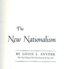 Libros de segunda mano: LOUIS L. SNYDER. THE NEW NATIONALISM. ITHACA (NEW YORK), CORNELL UNIVERSITY PRESS, 1968.. Lote 32602499