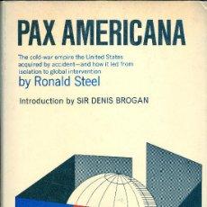 Libros de segunda mano: RONALD STEEL. PAX AMERICANA. LONDON, HAMISH HAMILTON, 1968. DIRI. Lote 32618224