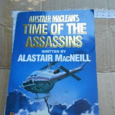 Libros de segunda mano: BRITISH BOOK: TIME OF THE ASSASSINS ALISTAIR MACLEANS LO. Lote 32817604
