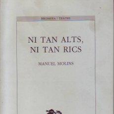 Libros de segunda mano: NI TAN ALTS, NI TAN RICS (MANUEL MOLINS). Lote 33249880