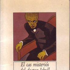 Libros de segunda mano: EL CAS MISTERIÓS DEL DOCTOR JEKILL I EL SENYOR HYDE. Lote 33482787