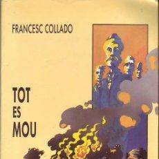 Libros de segunda mano: TOTO ES MOU (FRANCESC COLLADO). Lote 33527209
