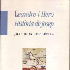 Libros de segunda mano: LEANDRE I HERO / HISTÒRIA DE JOSEP (JOAN ROÍS DE CORELLA). Lote 42583242
