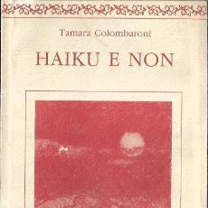 Libros de segunda mano: == R58 - HAIKU E NON - TAMARA COLOMBARONI. Lote 33640456