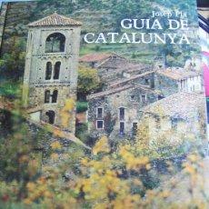 Libros de segunda mano: GUIA DE CATALUNYA JOSEP PLA 1971 EN CATALAN FOTOGRAFIAS 290 PAG,. Lote 33676832