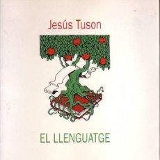 Libros de segunda mano: EL LLENGUATGE (JESÚS TUSON). Lote 33749874