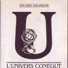 Libros de segunda mano: L'UNIVERS CONEGUT (EDUARD SALVADOR). Lote 33750087