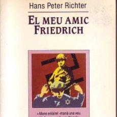 Libros de segunda mano: EL MEU AMIC FRIEDRICH (HAMS PETER RICHTER). Lote 33762796