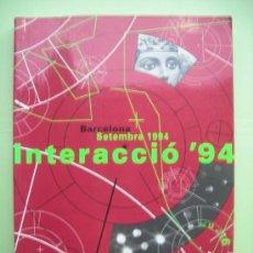 Libros de segunda mano: BARCELONA INTERACCIÓ ´94. SETEMBRE 1994. Lote 34821607