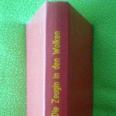 Libros de segunda mano: DIE ZEUGIN IN DEN WOLKEN;HAENSEL;CLAASSEN VERLAG 1964(LIBRO EN ALEMAN);¡NUEVO!. Lote 13881967