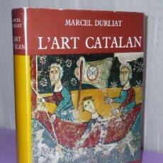 Libros de segunda mano: L' ART CATALAN. OUVRAGE ORNÉ DE 248 ILUSTRATIONS DONT 8 HORS-TEXTE EN COULEUR.. Lote 35361316