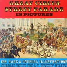 Libros de segunda mano: THE GREAT CIRCUS STREET PARADE IN PICTURES (DOVER PUBLICATIONS, 1978). FOTOS DE CIRCO ANTIGUAS. . Lote 35575890