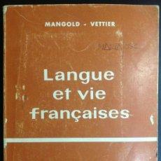 Libros de segunda mano: LANGUE ET VIE FRANÇAISES..AÑOS 60 . Lote 36064241