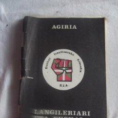 Libros de segunda mano: EUSKERA - AGIRIA LANGILERIARI ETA EUSKAL HERRI OSOARI ( EUSKERA Y CASTELLANO ). Lote 36159514