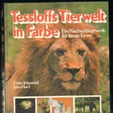 Libros de segunda mano: TESSLOFFS TIERWELT IN FARBE. EIN NACHSCHLAGEWERK FÜR JUNGE LESER (A-IDIO-044). Lote 36205181