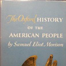 Libros de segunda mano: SAMUEL ELIOT MORISON. THE OXFORD HISTORY OF THE AMERICAN PEOPLE. NUEVA YORK, 1965.. Lote 36243474