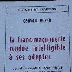 Libros de segunda mano: LA FRANC-MAÇONERIE RENDUE INTELLIGIBLE A SES ADEPTES (SA PHILOSPHIE, SON OBJET SA MÉTHODE, SES MOYEN. Lote 36288945