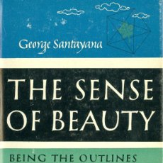 Libros de segunda mano: GEORGE SANTAYANA. THE SENSE OF BEAUTY. NEW YORK, 1955. INGLES. Lote 36091247