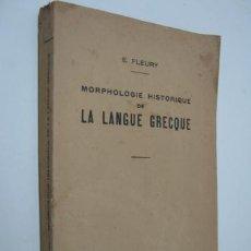Livros em segunda mão: LA LANGUE GRECQUE -PARIS 1947 - FLEURY - MORFOLOGIA HISTORICA DE LA LENGUA GRIEGA. Lote 36432390