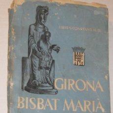 Libros de segunda mano: LIBRO GIRONA BISBAT MARIÀ .HISTÒRIA ,ART PIETAT,FOLCKLORE 1954. Lote 36540037