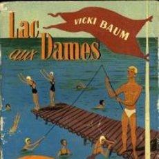 Libros de segunda mano: LAC AUX DAMES. BAUM, VICKY. Lote 36682785