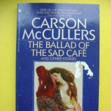 Livros em segunda mão: LITERATURA USA. CARSON MCCULLERS, THE BALLAD OF THE SAD CAFÉ. BANTAM, 1990. EN INGLÉS, IN ENGLISH.. Lote 36976919