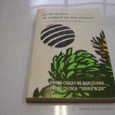 Libros de segunda mano: EL PERQUÈ DE TOT PLEGAT. QUIM MONZÓ. EN CATALAN TDK145. Lote 95174227