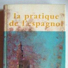 Libros de segunda mano: LA PRATIQUE DE L´ESPAGNOL EDITORIAL ASSIMIL 1957. Lote 37971080