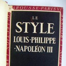 Libros de segunda mano: LE STYLE LOUIS-PHILIPPE-NAPOLÉON III. Lote 38318907