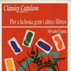 Libros de segunda mano: SALVADOR ESPRIU - PER A LA BONA GENT I ALTRES LLIBRES. Lote 38369229