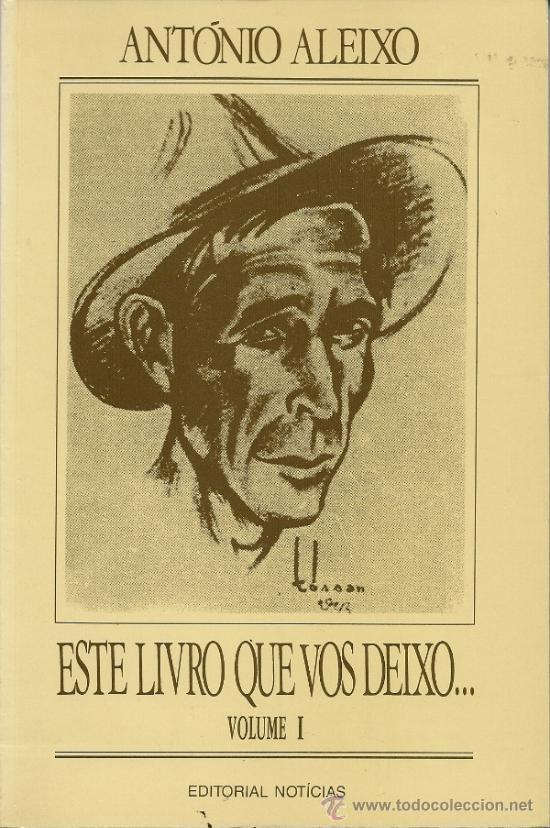 ESTE LIVRO QUE VOS DEIXO...., VOLUMEN I, DE ANTONIO ALEIXO, 1994, EDITORIAL NOTICIAS (Libros de Segunda Mano - Otros Idiomas)