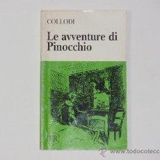 Libros de segunda mano: COLLODI: LE AVVENTURE DI PINOCCHIO (EDIZIONE SEMPLIFICATA AD USO SCOLASTICO E AUTODIDATTICO). Lote 65759519