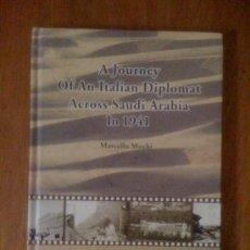 Libros de segunda mano: A JOURNEY OF AN ITALIAN DIPLOMAT ACROSS SAUDI ARABIA IN 1941, DE MARCELLO MOCHI. AL TOURATH, 2003. Lote 38484591