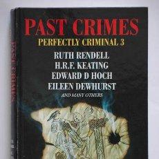 Libros de segunda mano: PAST CRIMES PERFECTLY CRIMINAL 3.1998. Lote 38500239